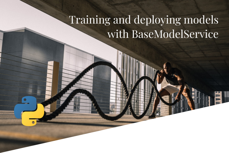 Training and deploying models with BaseModelService